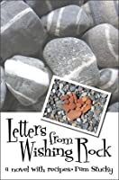 Letters from Wishing Rock: a novel with recipes (Wishing Rock, #1)