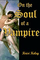 On the Soul of a Vampire (On the Soul, #1)