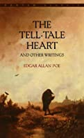 The Tell Tale Heart: And Other Writings
