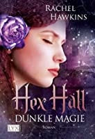 Dunkle Magie (Hex Hall, #2)