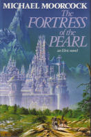 The Fortress Of The Pearl: An Elric Tale