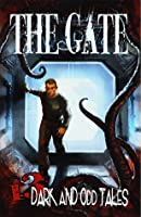 The Gate: 13 Dark and Odd Tales