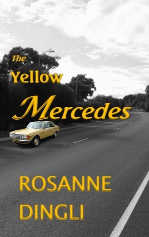 The Yellow Mercedes  by  Rosanne Dingli