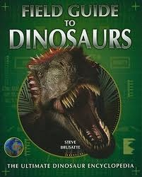 Field Guide to Dinosaurs  by  Steve Brusatte