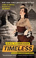 Timeless (Parasol Protectorate, #5)