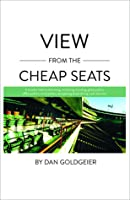View From The Cheap Seats: A broader look at advertising, marketing, branding, global politics, office politics, sexual politics, and getting drunk during a job interview