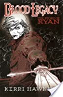 Blood Legacy: The Story of Ryan