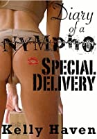 Diary of a Nympho: Special Delivery