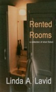 Rented Rooms: A Collection of Short Fiction  by  Linda A. Lavid