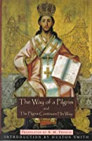 The Way of a Pilgrim & The Pilgrim Continues His Way (Mystical Classics of the World; QPB Edition)
