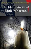 Ghost Stories of Edith Wharton (Wordsworth Mystery & Supernatural) (Tales of Mystery & the Supernatural)