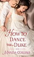 How to Dance with a Duke (Ugly Ducklings, #1)