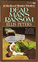 Dead Man's Ransom (Cronicles of Brother Cadfael, #9)