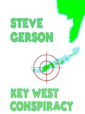 Key West Conspiracy  by  Steve Gerson