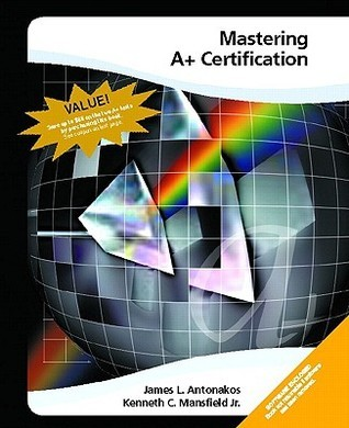 A+ Certification  by  James L. Antonakos