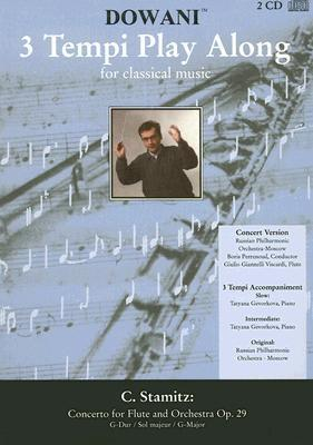 Concerto For Flute And Orchestra Op. 29 In G Major: 2 Cd Set (3 Tempi Play Along)  by  Carl Stamitz