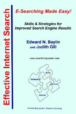 Effective Internet Search: E-Searching Made Easy!  by  Edward Norman Baylin