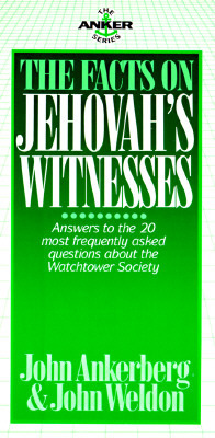 The Facts On Jehovahs Witnesses (The Anker Series)  by  John Ankerberg