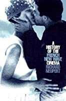 A History of the French New Wave Cinema (Wisconsin Studies in Film) (Wisconsin Studies in Film)