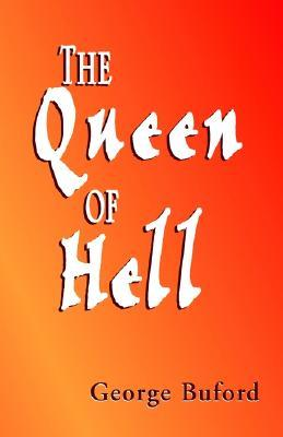 The Queen of Hell George Buford