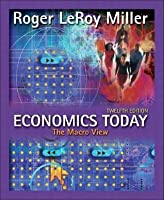 Economics Today: The Macro View Plus My Econ Lab Student Access Kit, 12th Edition