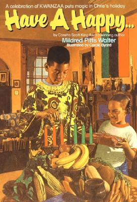 Have a Happy . . .: A Novel about Kwanzaa  by  Mildred Pitts Walter