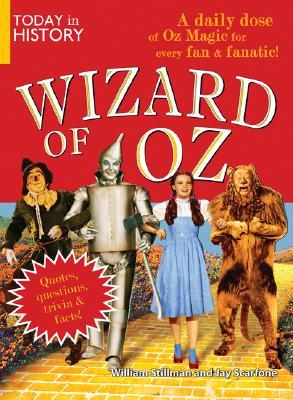 Today in History: Wizard of Oz: A Daily Dose of Oz Magic for Every Fan and Fanatic!  by  William Stillman