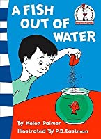 A Fish Out Of Water. By Helen Palmer (Beginner Books)