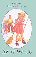 Away We Go (Read with Dick and Jane)