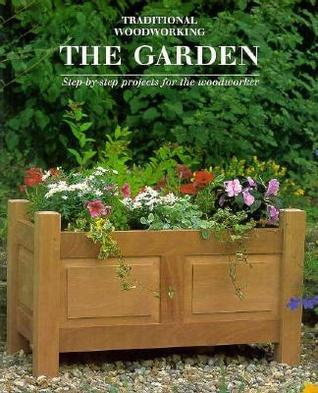 Garden: 12 Step-by-Step Projects for the Woodworker Ian Kearey