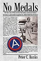 No Medals: Th E True Story of the Search for Historical Evidence Necessary