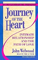 Journey of the Heart: Intimate Relationship and the Path of Love