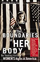 The Boundaries Of Her Body: A Legal History Of Women's Rights In America