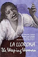 La Llorona: The Weeping Woman [With Cassette]