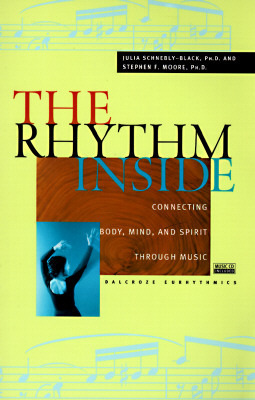 The Rhythm Inside: Connecting Body, Mind And Spirit Through Music Julia Schnebly-Black
