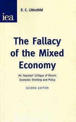 The Fallacy of the Mixed Economy  by  Stephen C. Littlechild