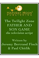 Father and Son Game: The Television Script