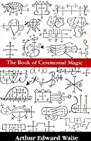 Book of Ceremonal Magic-P