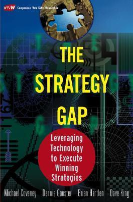 The Strategy Gap Leveraging Technology To Execute Winning Strategies Michael Coveney