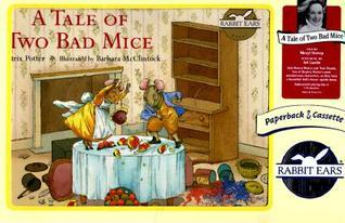 A Tale of Two Bad Mice [With Cassette] Beatrix Potter