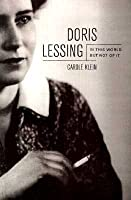 Doris Lessing  In This World But Not Of It