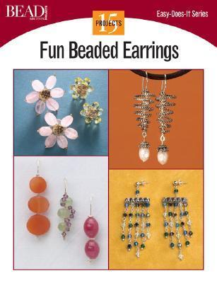 Fun Beaded Earrings: 15 Projects  by  Kalmbach Publishing Company