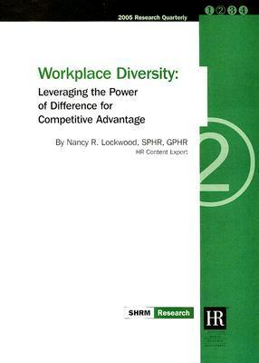 Workplace Diversity: Leveraging the Power of Difference for Competitive Advantage  by  Society for Human Resource Management
