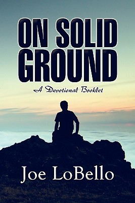 On Solid Ground: A Devotional Booklet  by  Joe LoBello