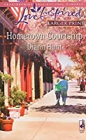 Hometown Courtship (Steeple Hill Love Inspired (Large Print))