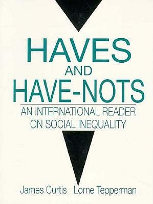 Haves and Have-Nots: An International Reader on Social Inequality James   Curtis