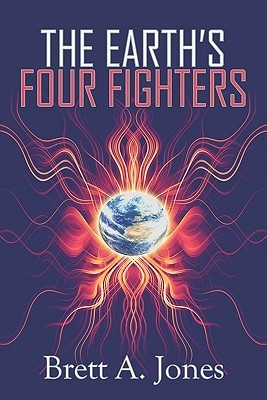The Earths Four Fighters  by  Brett A. Jones