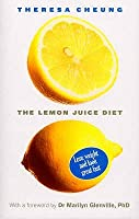 Lemon Juice Diet: Lose Weight and Look Great Fast