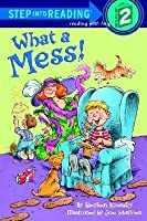 What a Mess! (Step-Into-Reading, Step 2)