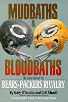 Mudbaths and Bloodbaths: The Inside Story of the Bears-Packers Rivalry